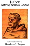 Luther: Letters of Spiritual Counsel
