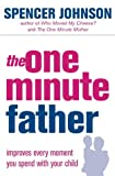 The One-minute Father (The One Minute Manager) (0007191413) by Johnson, Spencer