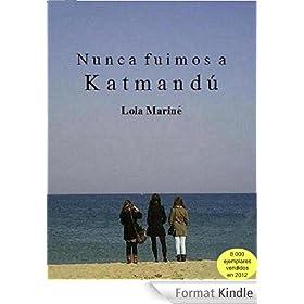 Nunca fuimos a Katmand� (Spanish Edition)