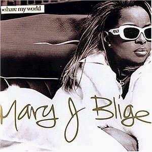 Mary J Blige - Share My World/Bonus Track Int - Zortam Music