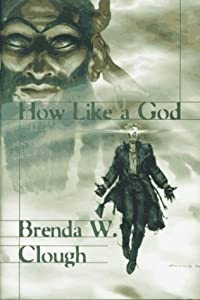 How Like a God by Brenda W. Clough