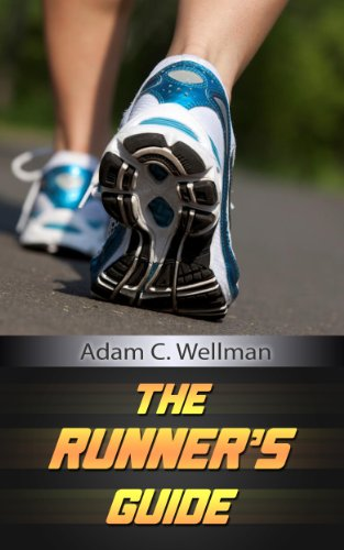 The Runner's Guide: Get Tips On Preparation And Running Marathons, Recommended Foods And Diets For A Runner
