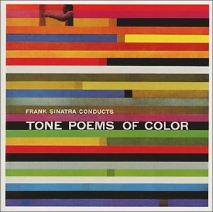 Frank Sinatra - Frank Sinatra Conducts Tone Poems Of Color - Zortam Music