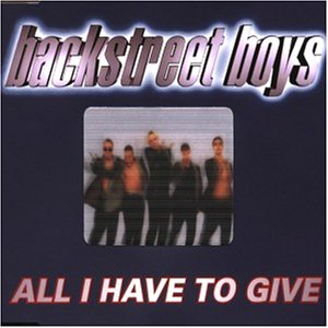 Backstreet Boys - All I Have To Give - Zortam Music