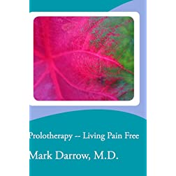 Prolotherapy -- Living Pain Free