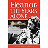 ELEANOR: The Years Alone [Eleanor Roosevelt Biography]