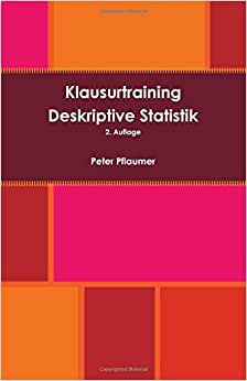 Klausurtraining Deskriptive Statistik (German Edition)