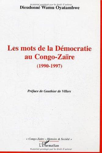 les-mots-de-la-democratie-au-congo-zaire-1990-1997-congo-zaire-histoire-societe