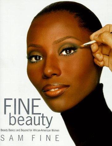 Fine Beauty: Beauty Basics and Beyond for African American Women