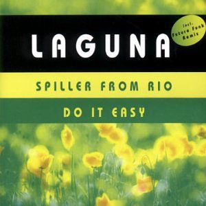 Laguna - Spiller From Rio / Do It Easy