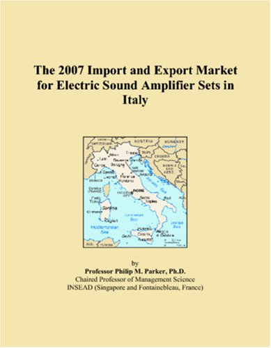 The 2007 Import and Export Market for Electric Sound Amplifier Sets in Italy