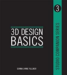 3D Design Basics - Studio Companion Series (Book 3) (Interior Design Basics)