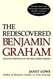 The Rediscovered Benjamin Graham: Selected Writings of the Wall Street Legend (0471244724) by Lowe, Janet
