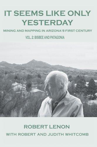 Parece como ayer: minería y cartografía en Arizona? s del primer siglo Vol 2: Bisbee y Patagonia