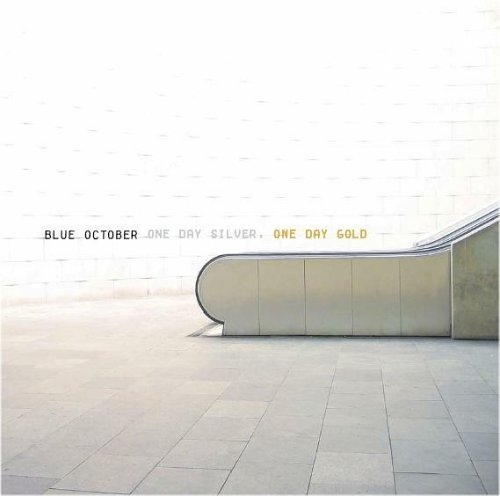 Blue October - One Day Silver, One Day Gold - Zortam Music