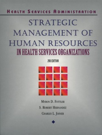 Strategic Management of Human Resources in Health Services Organizations (Delmar Series in Health Services Administratio