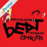 Specialized 2: Beat Teenage Cancer [Explicit]