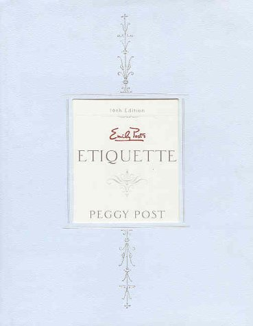 Emily Post's Etiquette (16th Edition)
