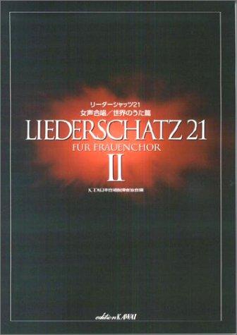 Liederschatz 21 II weibliche voice Chor Welt-UTA-hen