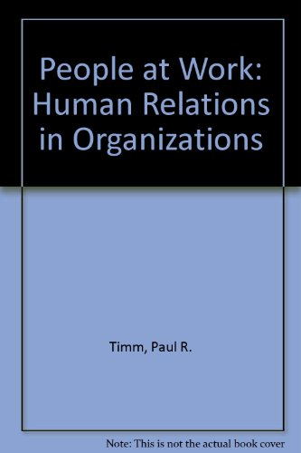 People at Work: Human Relations in Organizations