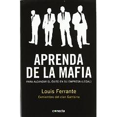 Louis Ferrante – Aprenda de la mafia para alcanzar el éxito en su empresa (legal)