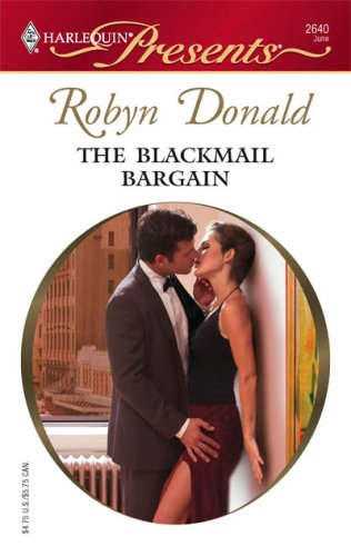 The Blackmail Bargain (Harlequin Presents), Robyn Donald