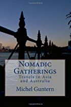 Nomadic Gatherings: Travels in Asia and Australia