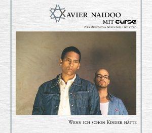 Xavier Naidoo - Wenn Ich Schon Kinder Hätte - Zortam Music