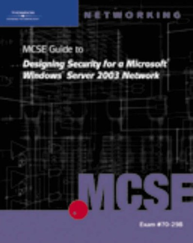 70-298: MCSE Guide to Designing Security for Microsoft Windows Server 2003 Network [Wright, Byron] (Tapa Blanda)