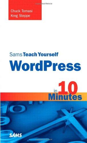 Sams Teach Yourself WordPress in 10 Minutes (Sams Teach Yourself -- Minutes)