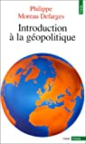 Introduction à la géopolitique par Philippe Moreau Defarges