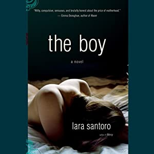The Boy: A Novel | [Lara Santoro]