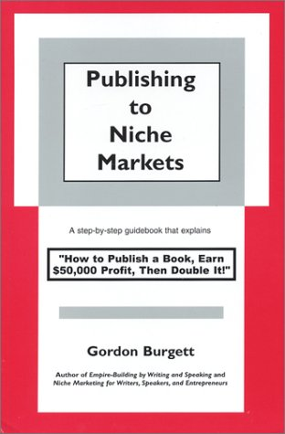 Publishing to Niche Markets, Burgett, Gordon