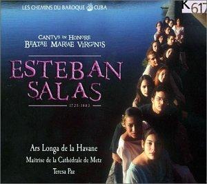 Teresa Paz, Esteban Salas, Ars Longa de La Havane - Cantus in Honore