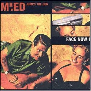 Mr. Ed Jumps The Gun - Face Now - Zortam Music