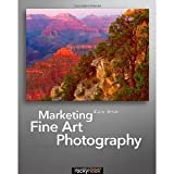 img - for Marketing Fine Art Photography [Paperback] [2011] 1 Ed. Alain Briot book / textbook / text book
