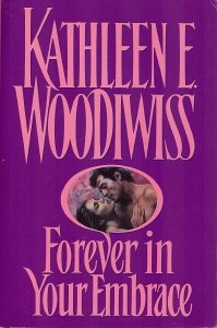 Forever in Your Embrace, KATHLEEN E. WOODIWISS