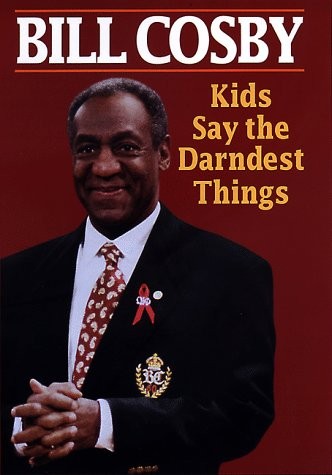 Kids Say The Darndest Things, Bill Cosby