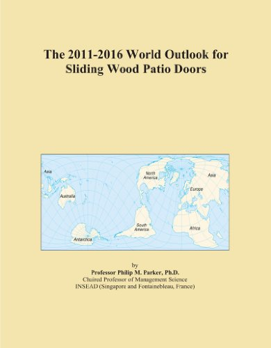 The 2011-2016 World Outlook for Sliding Wood Patio Doors