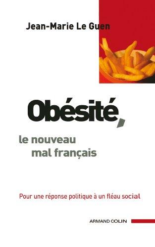 Jean-Marie Le Guen - Obésité, le nouveau mal français:Pour une réponse politique à un fléau social