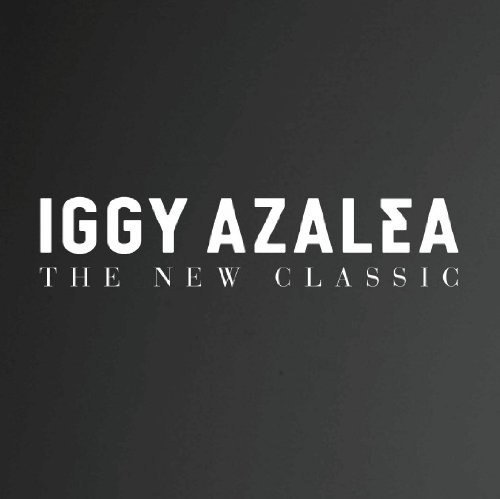 Iggy Azalea - The New Classic - Zortam Music