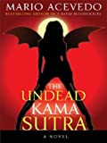 The Undead Kama Sutra (Felix Gomez)