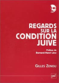 Regards sur la condition juive par Gilles Zenou
