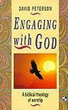 Engaging with God: Biblical Theology of Worship