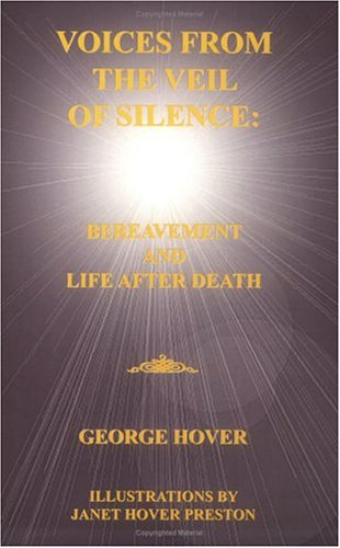 Voices From The Veil Of Silence: Bereavement And Life After Death