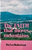 img - for The Faith That Moves Mountains book / textbook / text book