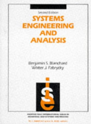 Systems Engineering and Analysis (Prentice-Hall international series in industrial & systems engineering)