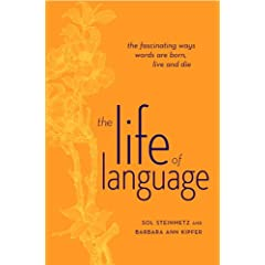 Book Cover: [request_ebook] The Life of Language: The Fascinating Ways Words are Born, Live & Die