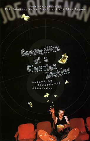 Image for Confessions of a Cineplex Heckler: Celluloid Tirades and Escapades