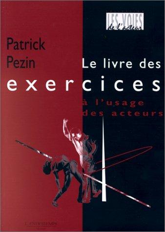 Le livre des exercices à l'usage des acteurs